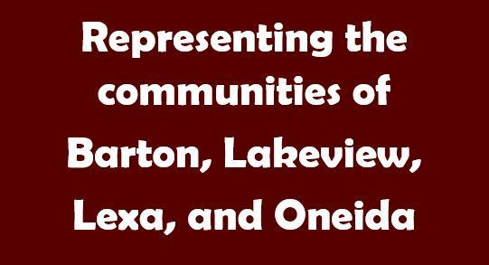 Representing the communities of Barton, Lakeview, Lexa, and Oneida.